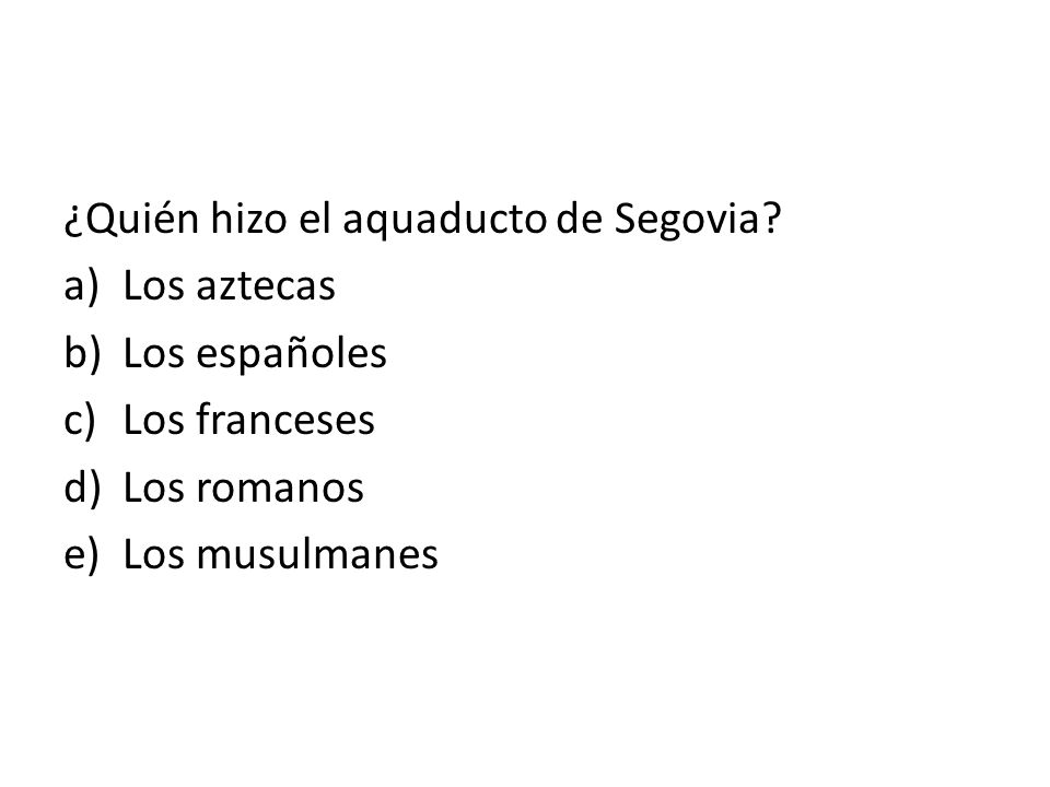 ¿Quién hizo el aquaducto de Segovia