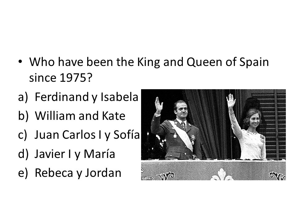 Who have been the King and Queen of Spain since 1975