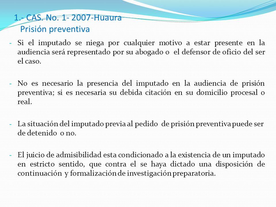 1.- CAS. No. 1- 2007-Huaura Prisión preventiva