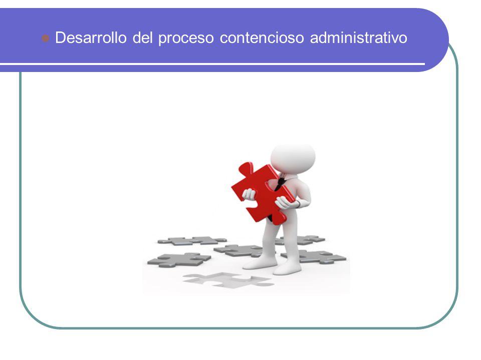 Desarrollo del proceso contencioso administrativo