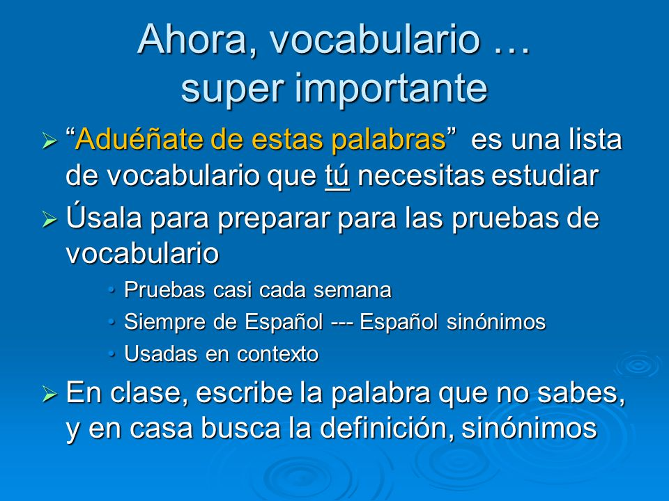 Ahora, vocabulario … super importante