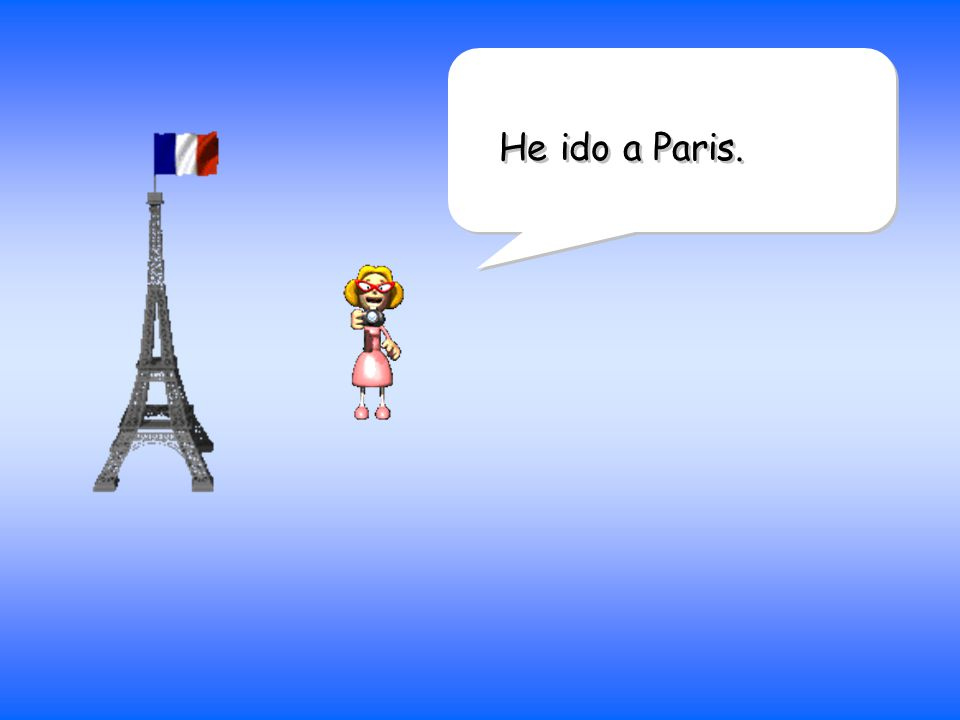 He ido a Paris.