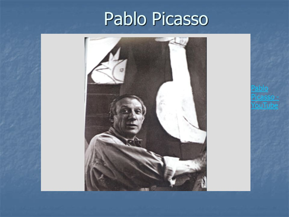 Pablo Picasso Pablo Picasso - YouTube