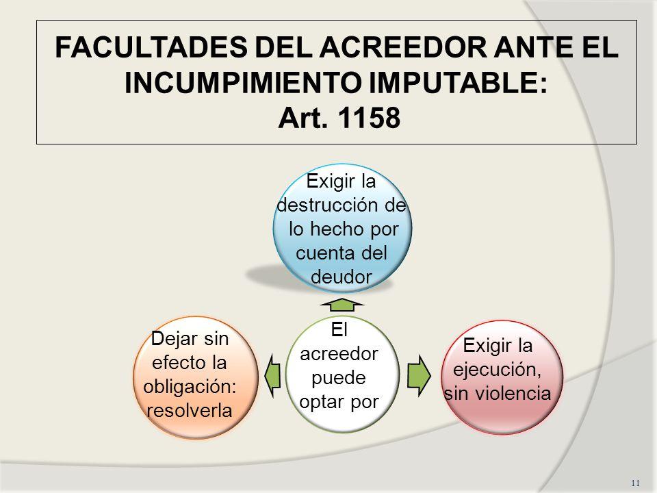 FACULTADES DEL ACREEDOR ANTE EL INCUMPIMIENTO IMPUTABLE: Art. 1158