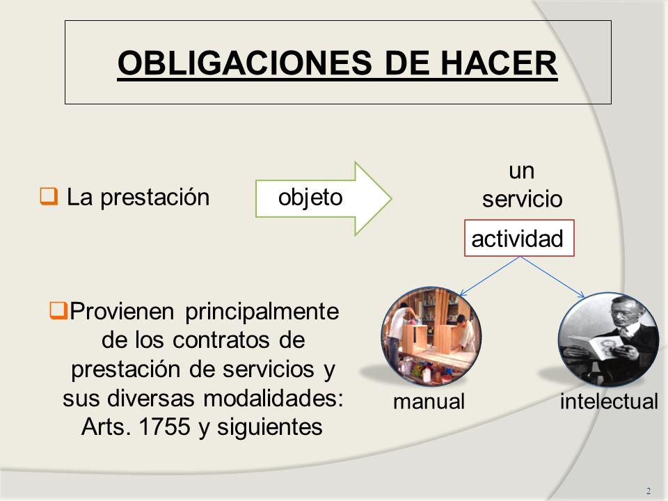 OBLIGACIONES DE HACER un servicio La prestación objeto actividad