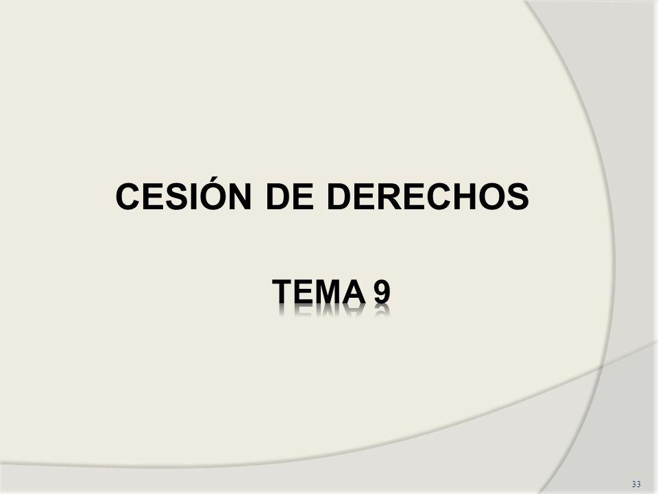 CESIÓN DE DERECHOS TEMA 9