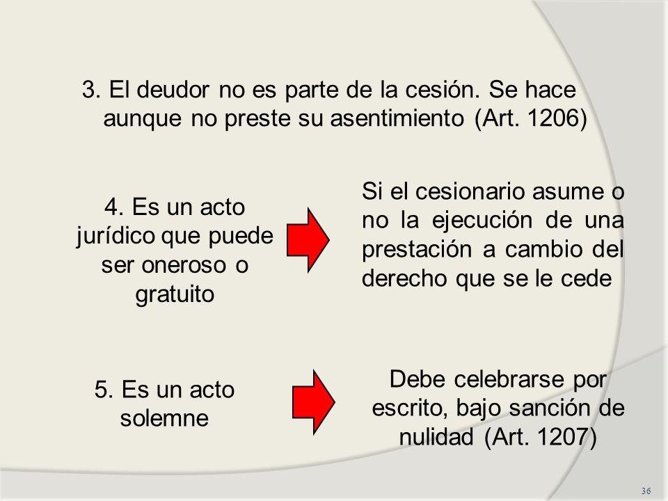 4. Es un acto jurídico que puede ser oneroso o gratuito