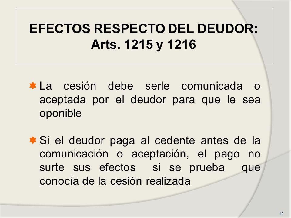 EFECTOS RESPECTO DEL DEUDOR: Arts. 1215 y 1216