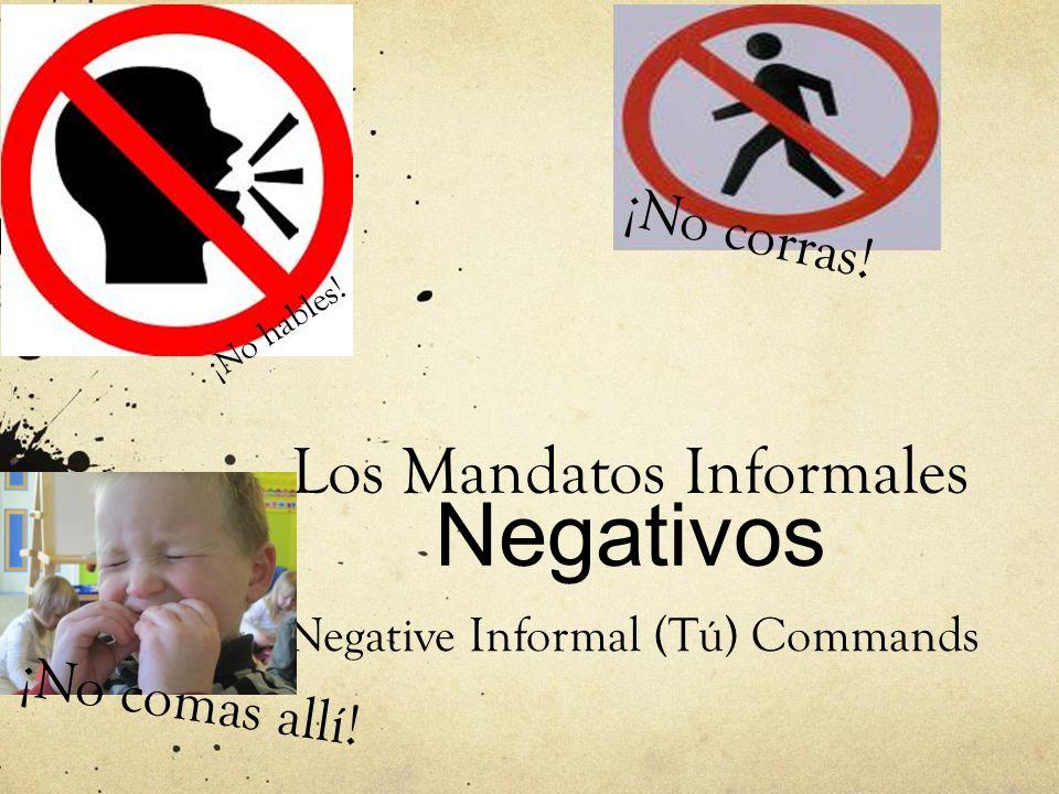 Los Mandatos Informales Negativos