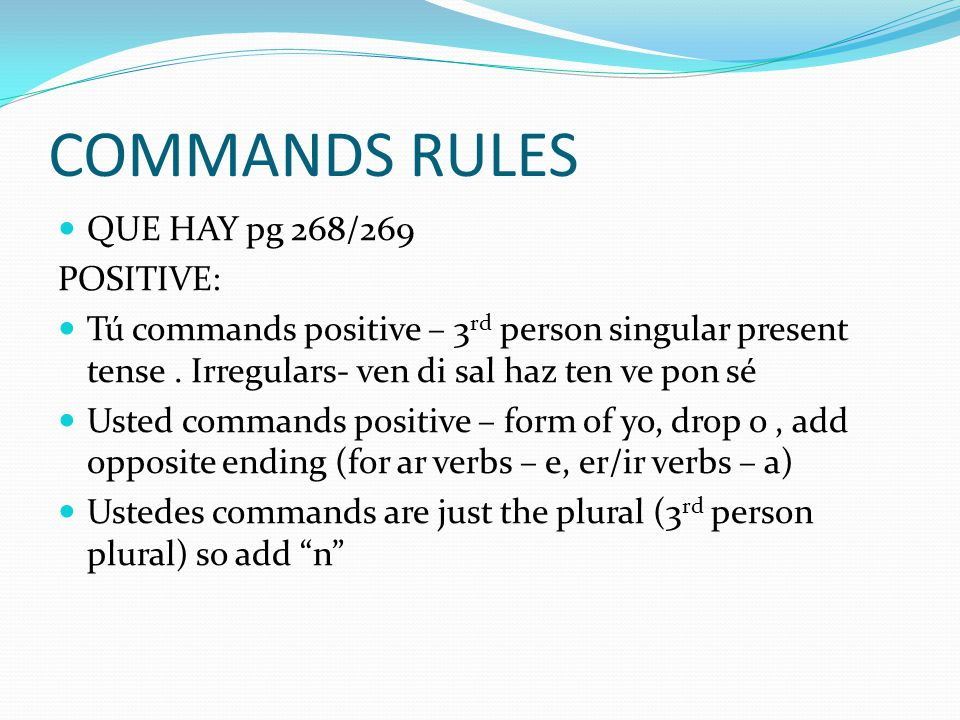 COMMANDS RULES QUE HAY pg 268/269 POSITIVE: