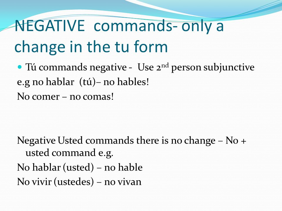 NEGATIVE commands- only a change in the tu form