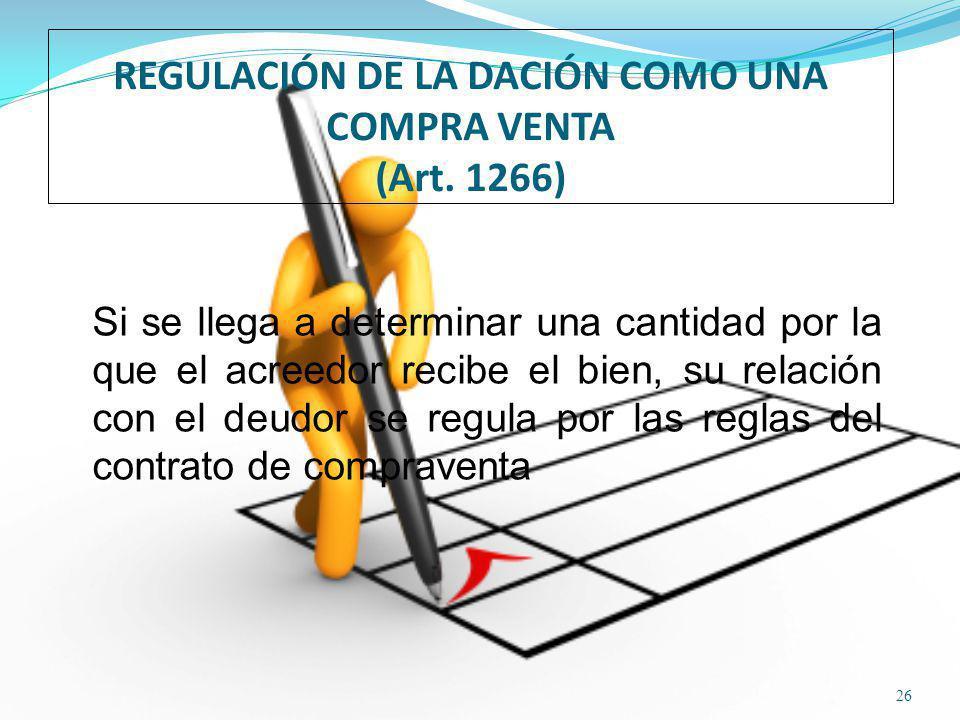 REGULACIÓN DE LA DACIÓN COMO UNA COMPRA VENTA (Art. 1266)