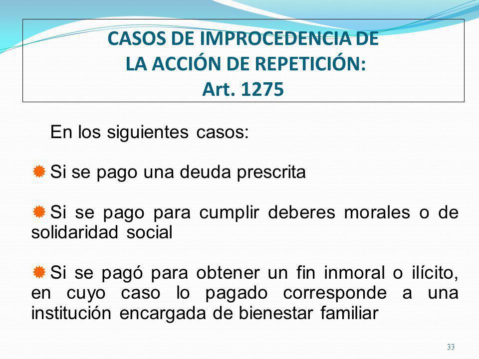 CASOS DE IMPROCEDENCIA DE LA ACCIÓN DE REPETICIÓN: Art. 1275