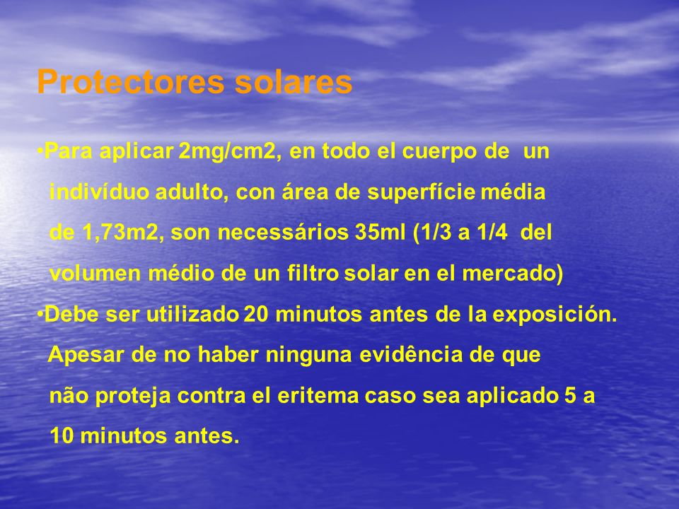 Protectores solares Para aplicar 2mg/cm2, en todo el cuerpo de un