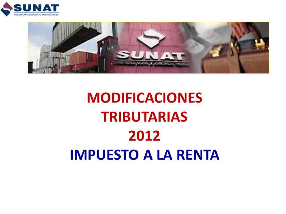 MODIFICACIONES TRIBUTARIAS 2012 IMPUESTO A LA RENTA