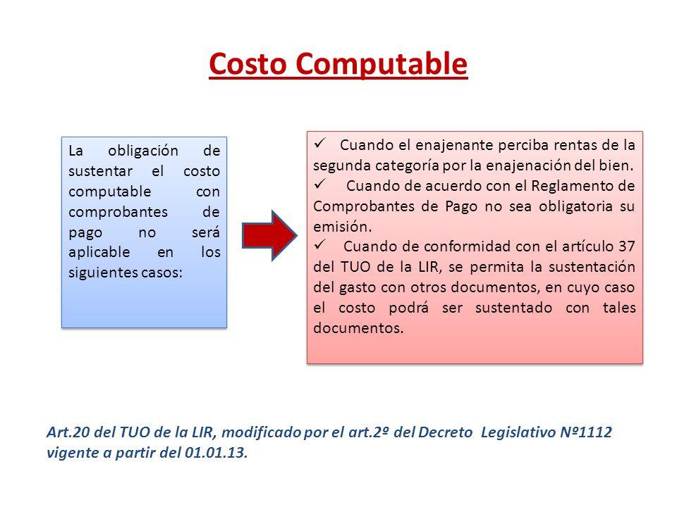 Costo Computable Cuando el enajenante perciba rentas de la segunda categoría por la enajenación del bien.
