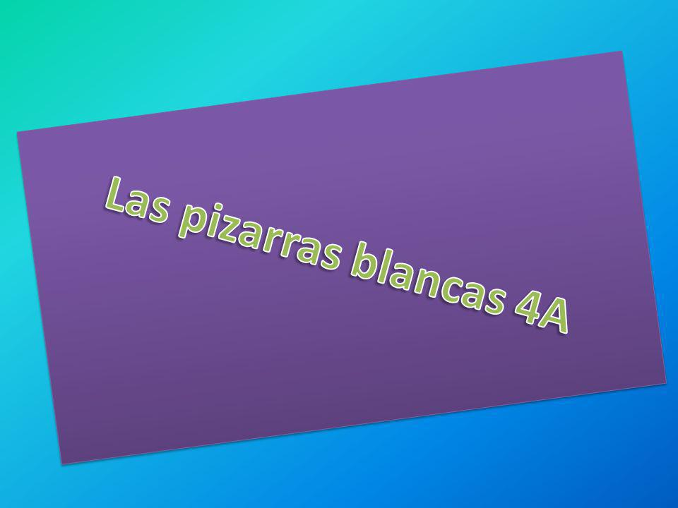 Las pizarras blancas 4A
