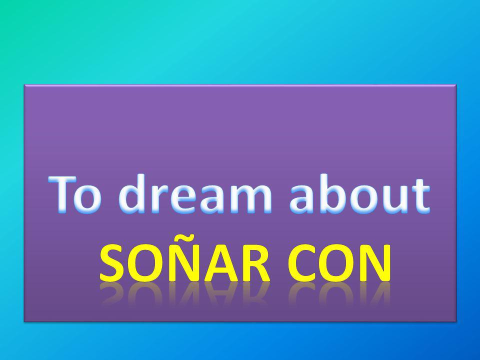 To dream about Soñar con