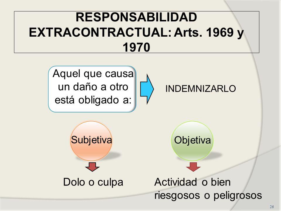 RESPONSABILIDAD EXTRACONTRACTUAL: Arts. 1969 y 1970