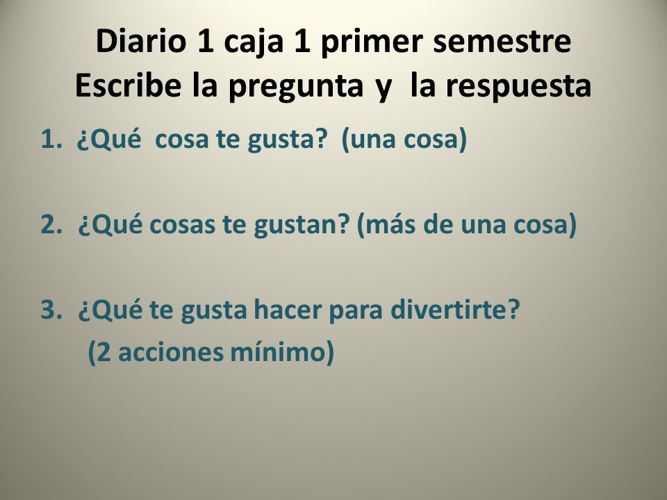 Diario 1 caja 1 primer semestre Escribe la pregunta y la respuesta