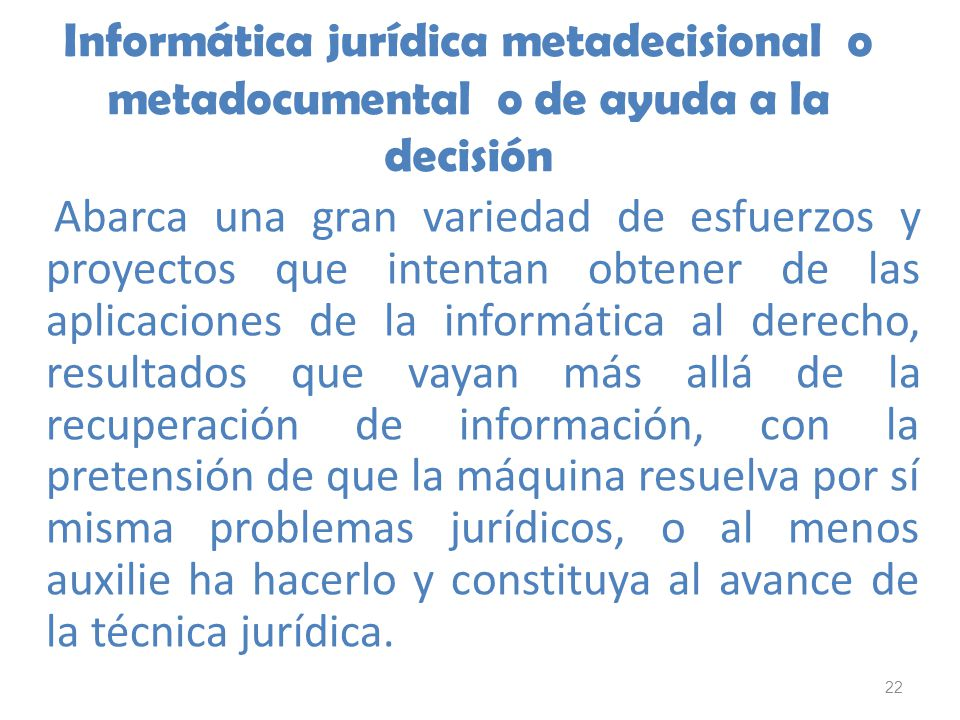 Informática jurídica metadecisional o metadocumental o de ayuda a la decisión