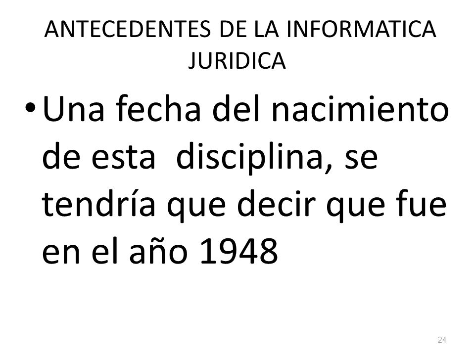 ANTECEDENTES DE LA INFORMATICA JURIDICA