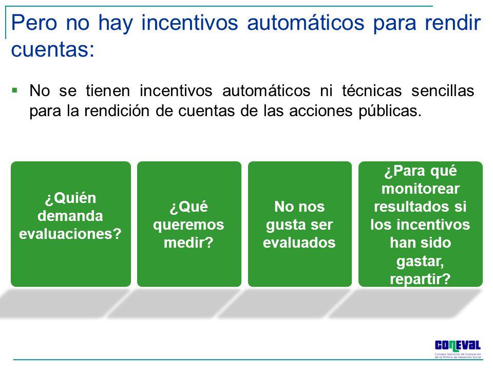 Pero no hay incentivos automáticos para rendir cuentas: