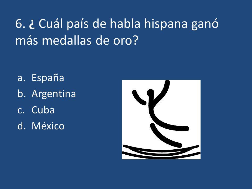 6. ¿ Cuál país de habla hispana ganó más medallas de oro