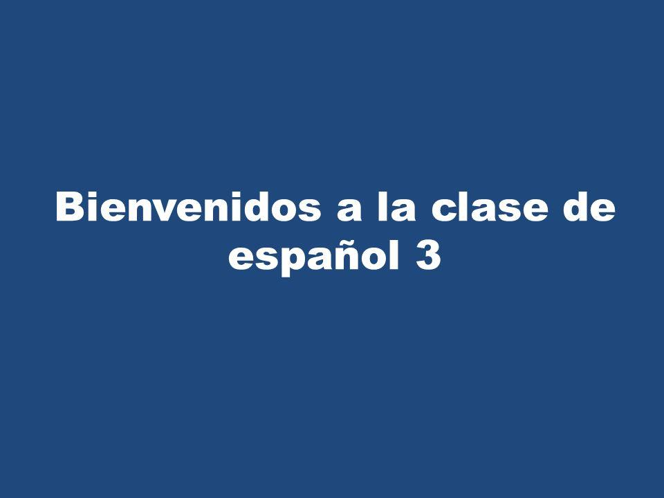 Bienvenidos a la clase de español 3