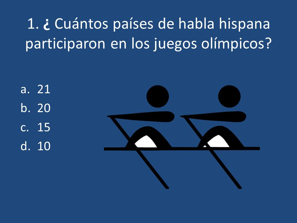 1. ¿ Cuántos países de habla hispana participaron en los juegos olímpicos