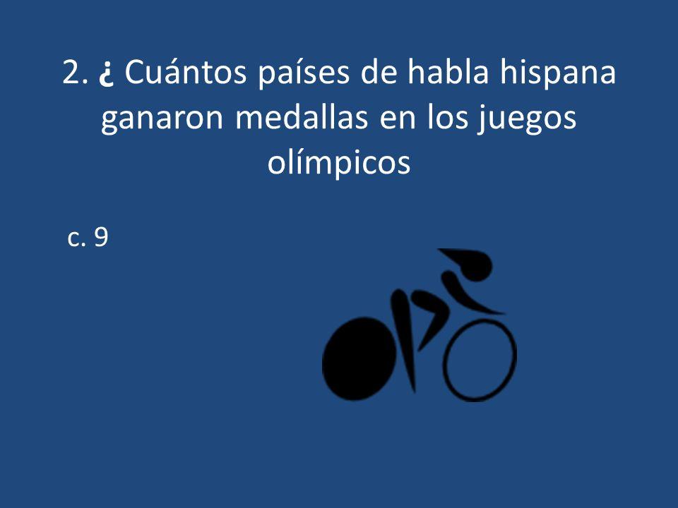 2. ¿ Cuántos países de habla hispana ganaron medallas en los juegos olímpicos