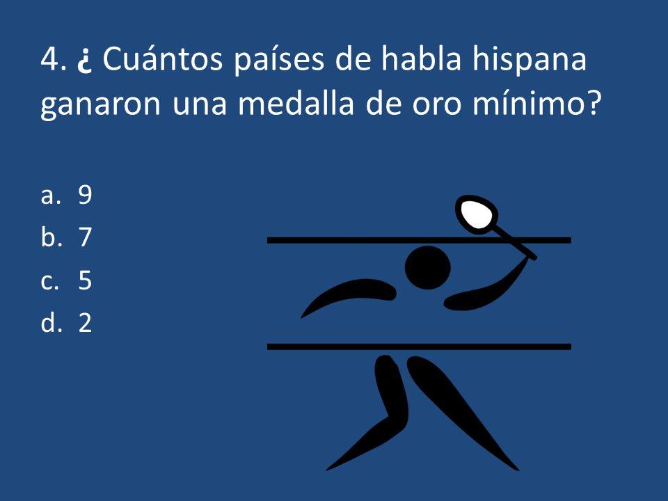 4. ¿ Cuántos países de habla hispana ganaron una medalla de oro mínimo
