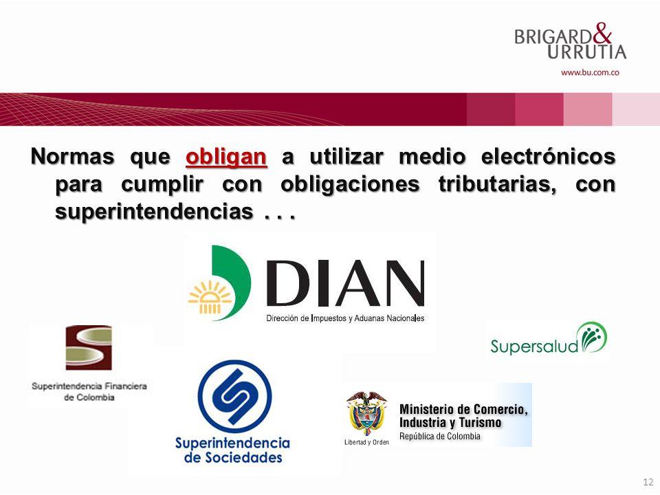 Normas que obligan a utilizar medio electrónicos para cumplir con obligaciones tributarias, con superintendencias . . .