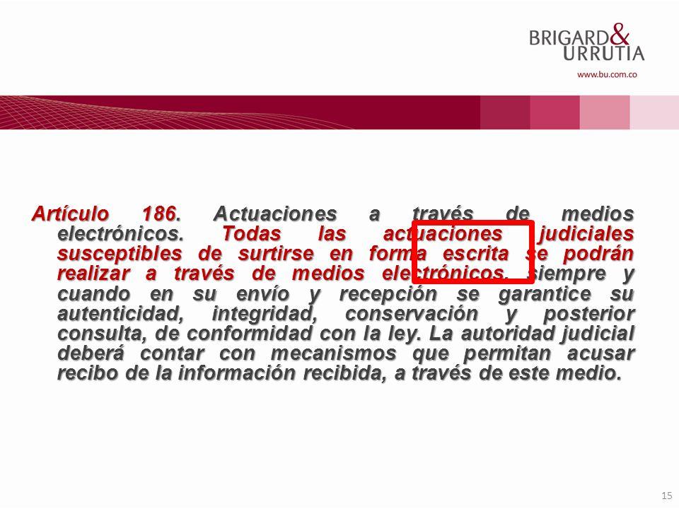Artículo 186. Actuaciones a través de medios electrónicos