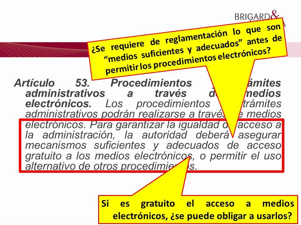 ¿Se requiere de reglamentación lo que son medios suficientes y adecuados antes de permitir los procedimientos electrónicos