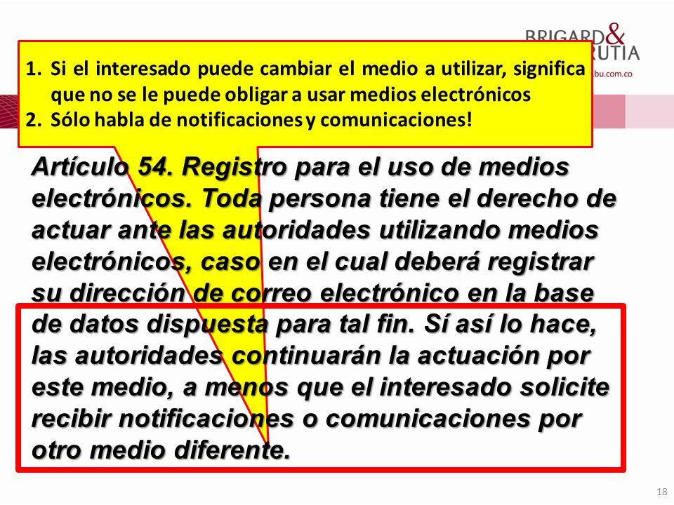 Si el interesado puede cambiar el medio a utilizar, significa que no se le puede obligar a usar medios electrónicos