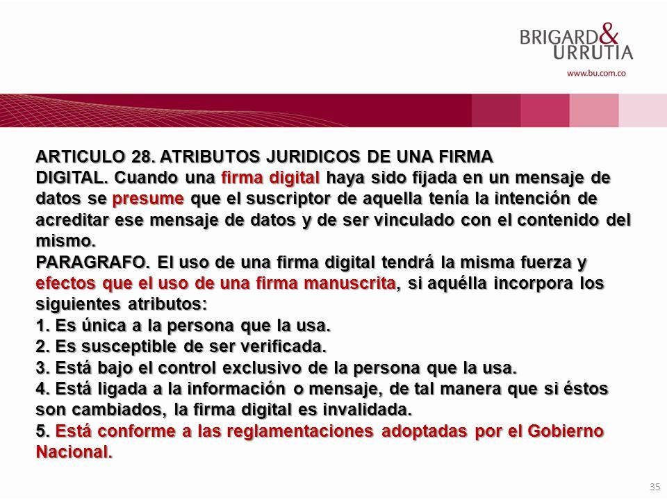ARTICULO 28. ATRIBUTOS JURIDICOS DE UNA FIRMA DIGITAL