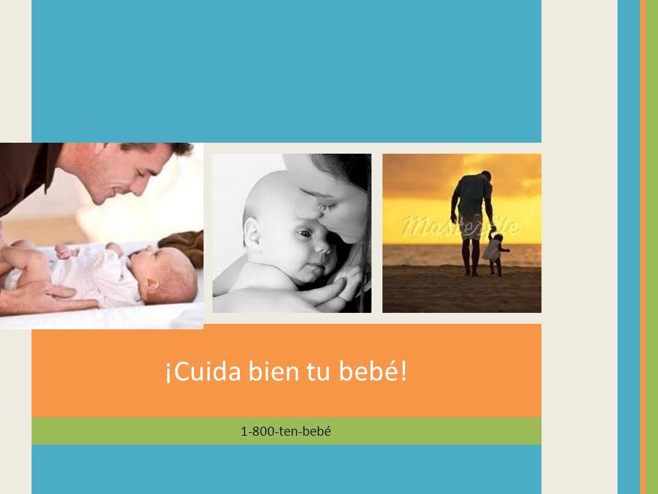 ¡Cuida bien tu bebé! 1-800-ten-bebé