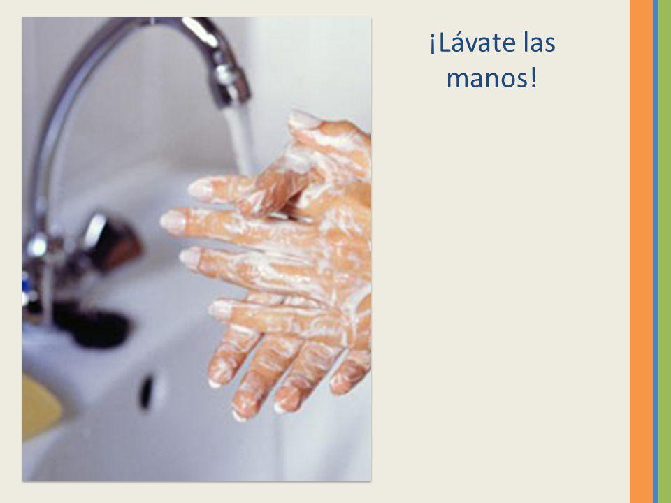 ¡Lávate las manos!