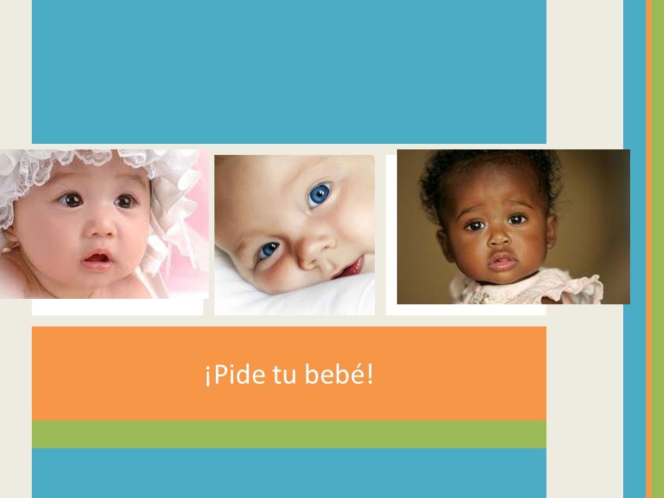 ¡Pide tu bebé!