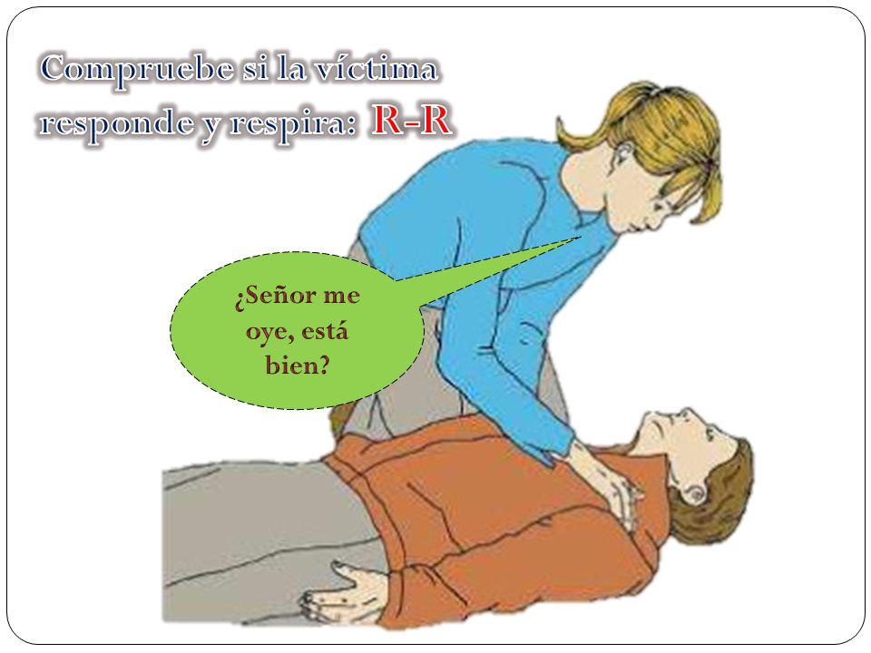 Compruebe si la víctima responde y respira: R-R
