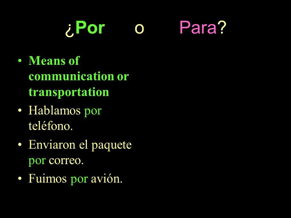 ¿Por o Para Means of communication or transportation