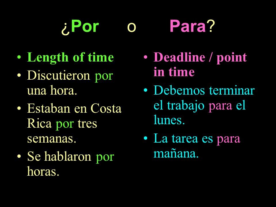 ¿Por o Para Length of time Discutieron por una hora.
