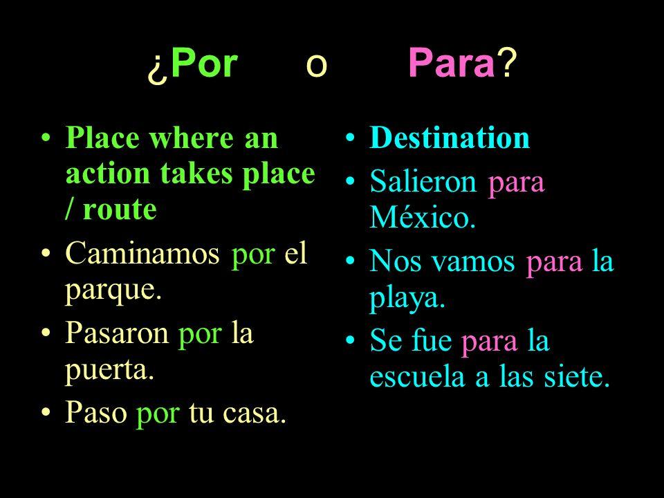 ¿Por o Para Place where an action takes place / route