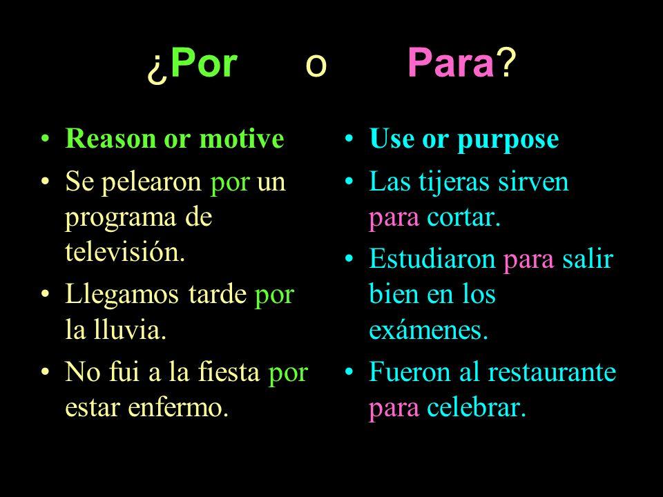 ¿Por o Para Reason or motive