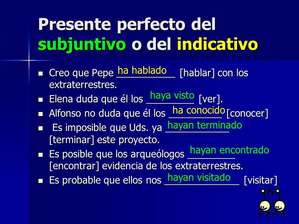 Presente perfecto del subjuntivo o del indicativo