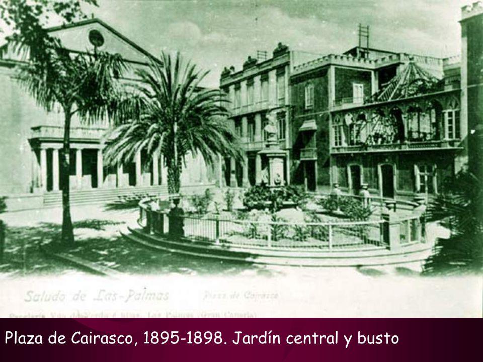 Plaza de Cairasco, 1895-1898. Jardín central y busto