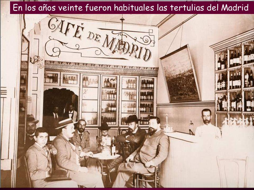 En los años veinte fueron habituales las tertulias del Madrid