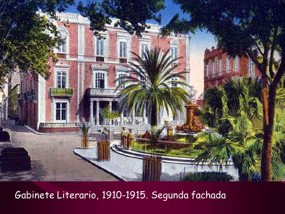 Gabinete Literario, 1910-1915. Segunda fachada