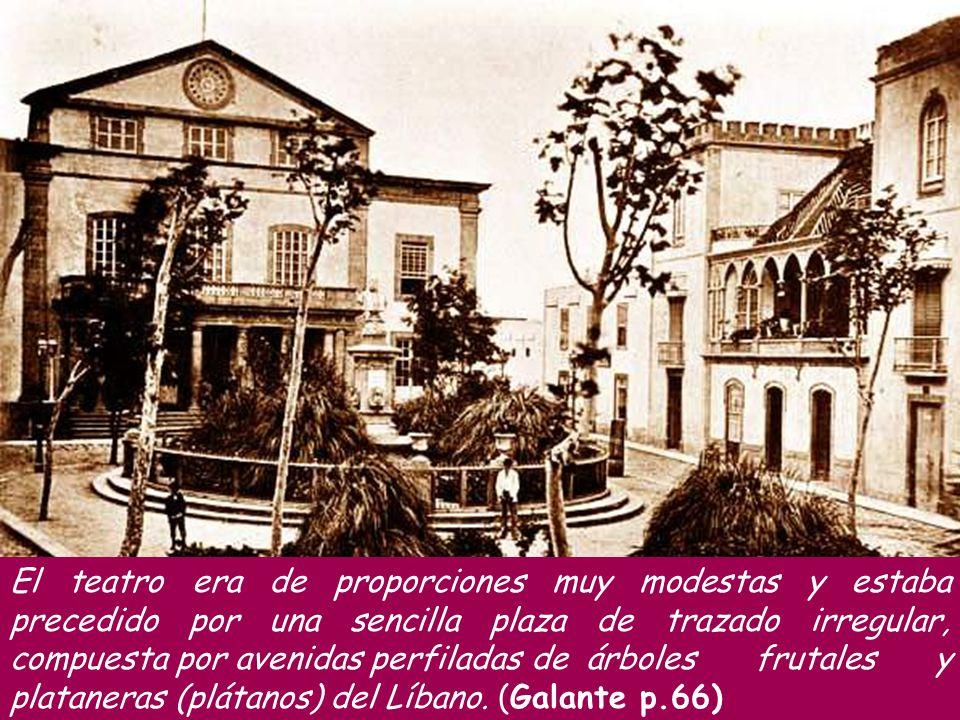 El teatro era de proporciones muy modestas y estaba precedido por una sencilla plaza de trazado irregular, compuesta por avenidas perfiladas de árboles frutales y plataneras (plátanos) del Líbano.